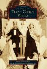 Texas Citrus Fiesta (Images of America) Cover Image