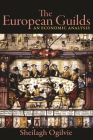 The European Guilds: An Economic Analysis (Princeton Economic History of the Western World #78) Cover Image