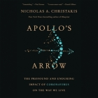 Apollo's Arrow Lib/E: The Profound and Enduring Impact of Coronavirus on the Way We Live Cover Image