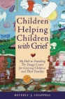 Children Helping Children with Grief: My Path to Founding the Dougy Center for Grieving Children and Their Families Cover Image