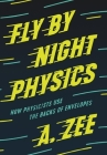 Fly by Night Physics: How Physicists Use the Backs of Envelopes Cover Image