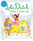 Lola Dutch When I Grow Up (Lola Dutch Series) Cover Image
