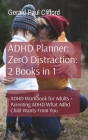 ADHD Planner: ADHD Workbook for Adults + Parenting ADHD What Adhd Child Wants From You Cover Image