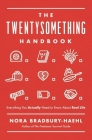 The Twentysomething Handbook: Everything You Actually Need to Know about Real Life Cover Image