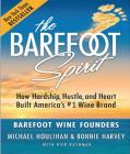 The Barefoot Spirit: How Hardship, Hustle, and Heart Built America's #1 Wine Brand Cover Image