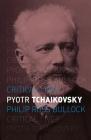 Pyotr Tchaikovsky (Critical Lives) Cover Image