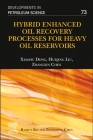 Hybrid Enhanced Oil Recovery Processes for Heavy Oil Reservoirs, 73 (Developments in Petroleum Science #73) Cover Image