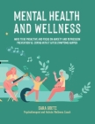 Mental Health and Wellness: Ways to Be Proactive Adn Focus on Anxiety and Depression Prevention Vs. Coping with It After Symptoms Happen Cover Image