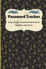 Password Tracker: Internet Password Logbook So You Can Log Into Your Accounts Without Brain Farts - Logbook, Organizer, Tracker Journal Cover Image