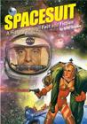 Spacesuit: A History through Fact and Fiction Cover Image