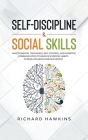 Self-Discipline & Social Skills: Master Mental Toughness, Self-Control, and Assertive Communication to Develop Everyday Habits to Read, Influence and Cover Image