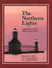 The Northern Lights: Lighthouse of the Upper Great Lakes (Great Lakes Books) Cover Image