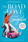 The Road to Love and Laughter: Navigating the Twists and Turns of Life Together Cover Image