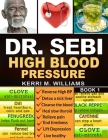 Dr. Sebi: The Step by Step Guide to Detox and Rejuvenate Naturally The Cleanse to Revitalize Plan with Dr. Sebi Alkaline Diet, S Cover Image