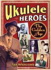 Ukulele Heroes: The Golden Age Cover Image