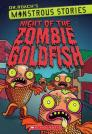 Monstrous Stories #1: Night of the Zombie Goldfish Cover Image