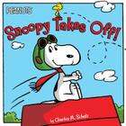 Snoopy Takes Off! (Peanuts) Cover Image