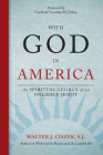 With God in America: The Spiritual Legacy of an Unlikely Jesuit Cover Image