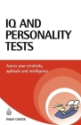 IQ and Personality Tests: Assess and Improve Your Creativity, Aptitude and Intelligence (Testing) Cover Image