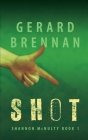 Shot: Shannon McNulty Book 1 Cover Image
