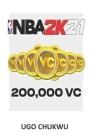 NBA 2k21: NBA 2K21: 200,000 VC - PS4 [Digital Code] Cover Image