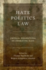 Hate, Politics, Law: Critical Perspectives on Combating Hate (Studies in Penal Theory and Philosophy) Cover Image