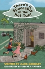 There's a Spaceship in the Hot Tub! Cover Image