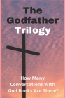 The Godfather Trilogy: How Many Conversations With God Books Are There?: Cosmic Thinking Cover Image