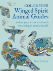 Color Your Winged Spirit Animal Guides: Reduce your stress levels with these winged animal motifs Cover Image