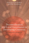 Decentralization and Local Governance in Developing Countries: A Comparative Perspective Cover Image