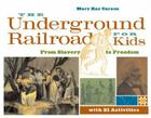 The Underground Railroad for Kids: From Slavery to Freedom with 21 Activities (For Kids series) Cover Image