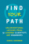 Find Your Path: Unconventional Lessons from 36 Leading Scientists and Engineers Cover Image