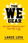 The WE Gear: How Good Teammates Shift from Me to We Cover Image