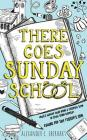 There Goes Sunday School Cover Image
