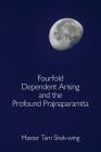 Fourfold Dependent Arising and the Profound Prajnaparamita Cover Image