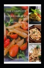 The Complete Pasta Cookbook: Fast & Easy Recipes! Cover Image