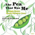 The Pea That Was Me (Volume 4): A Single Mom's/Sperm Donation Children's Story Cover Image