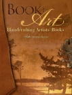 Book + Art: Handcrafting Artists' Books Cover Image