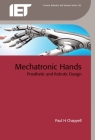 Mechatronic Hands: Prosthetic and Robotic Design (Control) Cover Image