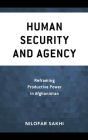 Human Security and Agency: Reframing Productive Power in Afghanistan (Peace and Security in the 21st Century) Cover Image