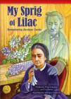 My Sprig of Lilac: Remembering Abraham Lincoln (Setting the Stage for Fluency) Cover Image