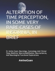 Alteration of Time Perception, in Some Very Rare Cases of Insomnia, in Brief: Dr Amine Guen, Neurology, Somnology And Clinical Sleep Medicine, Neurore Cover Image