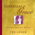 Guerrillas of Grace: Prayers for the Battle, 20th Anniversary Edition Cover Image