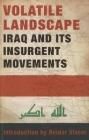 Volatile Landscape: Iraq and Its Insurgent Movements Cover Image