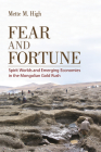 Fear and Fortune: Spirit Worlds and Emerging Economies in the Mongolian Gold Rush Cover Image