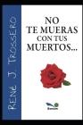 No Te Mueras Con Tus Muertos Cover Image