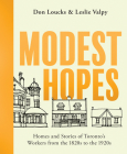 Modest Hopes: Worker's Cottages of Toronto Cover Image