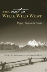 The Not So Wild, Wild West: Property Rights on the Frontier (Stanford Economics & Finance) Cover Image