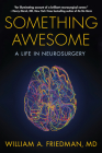 Something Awesome: A Life in Neurosurgery Cover Image