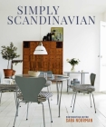 Simply Scandinavian: Calm, Comfortable and Uncluttered Homes Cover Image